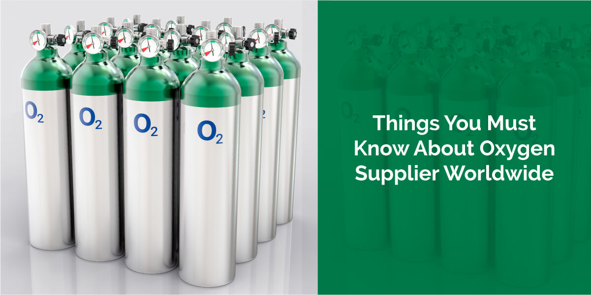 Things You Must Know About Oxygen Supplier Worldwide