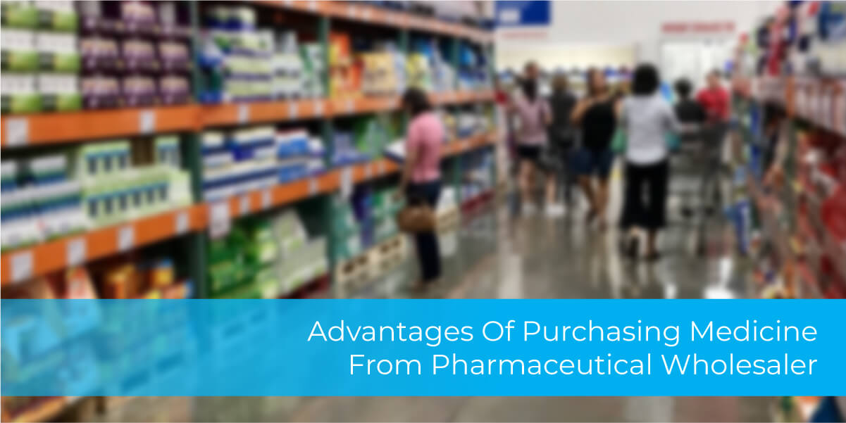 Advantages Of Purchasing Medicine From Pharmaceutical Wholesaler