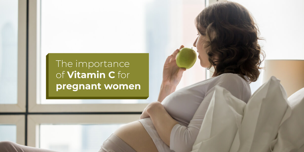 The importance of Vitamin C For Pregnant Women